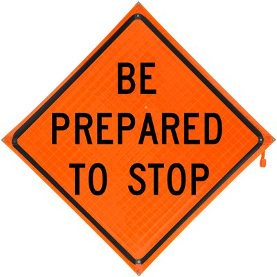 Roll Up Sign 36x36 Be Prepared To Stop