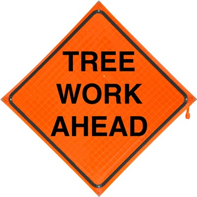 Roll Up Sign 48x48 Tree Work Ahead